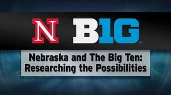 Nebraska & The Big 10: Researching The Possibilities