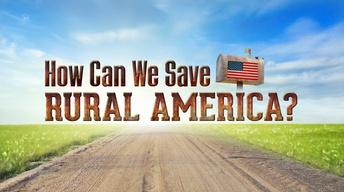 How Can We Save Rural America?