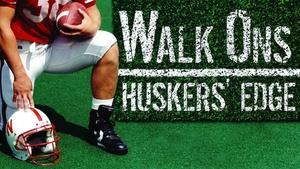 Walk Ons: Huskers' Edge