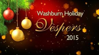 2015 Washburn Holiday Vespers Preview