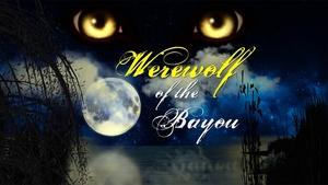 Werewolf Of The Bayou