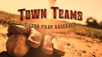 Town Teams: Bigger Than Baseball