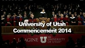 University of Utah Commencement 2014