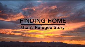 Finding Home: Utah's Refugee Story