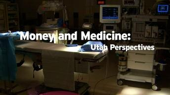 Money and Medicine: Utah Perspectives - Tease