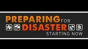 Preparing for Disaster Starting Now