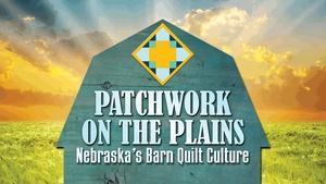 Patchwork on the Plains: Nebraska's Barn Quilt Culture