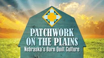 Patchwork on the Plains: Nebraska's Barn Quilt Culture