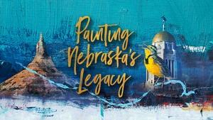 Painting Nebraska's Legacy