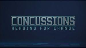 Concussions: Heading for Change