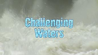 Challenging Waters