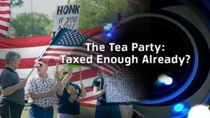 The Tea Party: Taxed Enough Already? (No. 702)
