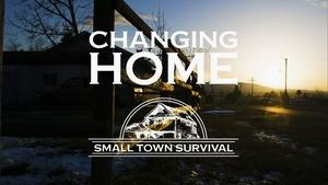 Changing Home (Small Town Survival)