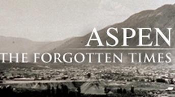 Aspen: The Forgotten Times