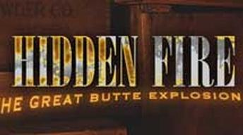Hidden Fire: The Great Butte Explosion