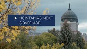 Montana's Next Governor