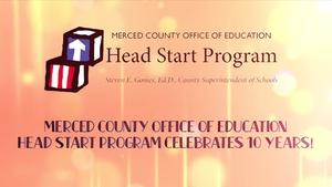 Merced County Head Start 10 Year Anniversary