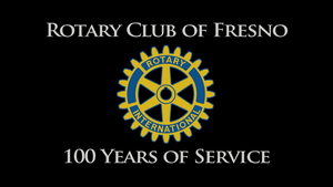 Rotary Club of Fresno: 100 Years of Service
