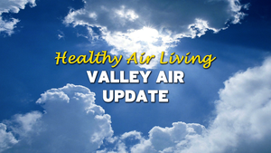Healthy Air Living: Valley Air Update