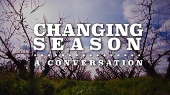 Changing Season: A Conversation