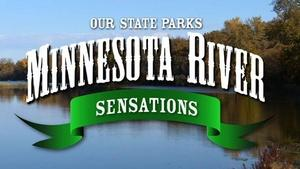 Our State Parks:  Minnesota River Sensations