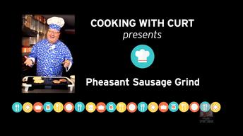 Chef Curt: Pheasant Sausage Grind