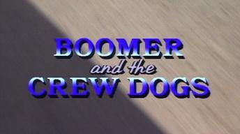Boomer and the Crew Dogs, 1992