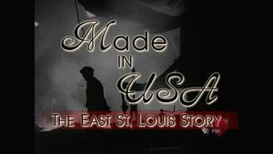 Made in USA: The East St. Louis Story