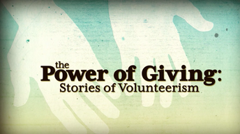 The Power of Giving, Stories of Volunteerism (Segment 1)