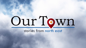 Our Town: North East