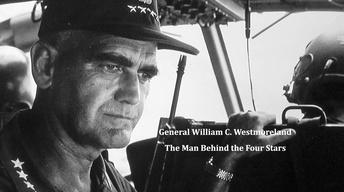 William C. Westmoreland: The Man Behind the Four Stars