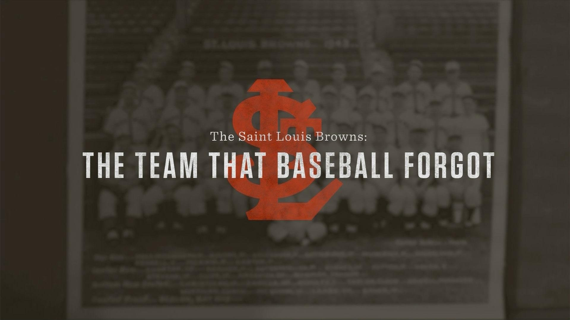 The St. Louis Browns: The Team that Baseball Forgot