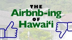 The Airbnb-ing of Hawai'i