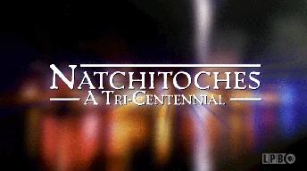 Natchitoches: A Tri-Centennial