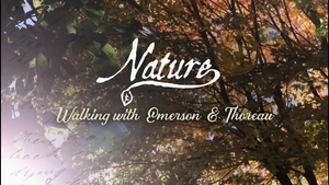 Nature: Walking With Emerson and Thoreau