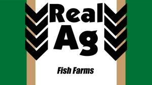 RealAg Fish Farms (Ep607)