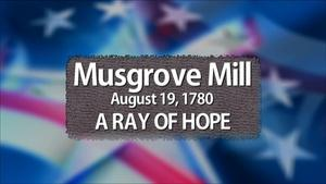 Musgrove Mill: Ray of Hope