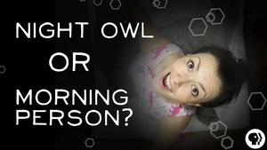S3 Ep33: What Makes Someone a Night Owl?