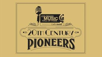 "COLORADO MUSIC HALL OF FAME ""20th Century Pioneers"""