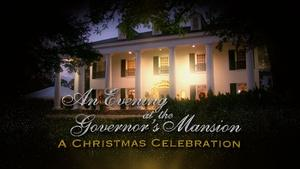 An Evening at The Governor's Mansion: A Christmas Celebratio