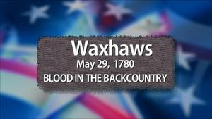 Waxhaws: Blood in the Backcountry
