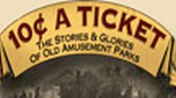 10 Cents a Ticket The Stories and Glories of Old...