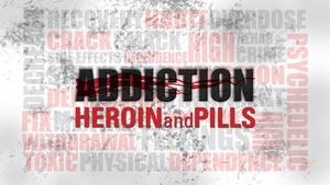 Addiction: Heroin & Pills: In Their Own Words