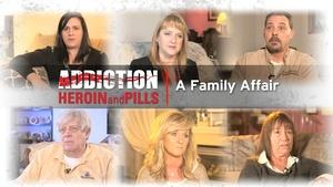Addiction: Heroin & Pills: A Family Affair
