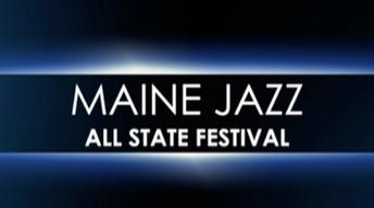 MPBN's Maine Arts! Presents: 2012 Maine Jazz All-State Festi