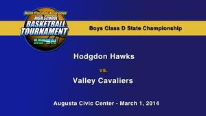 Valley vs. Hodgdon Boys D State Championship