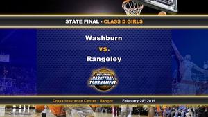 Washburn vs Rangeley Girls Class D State Final 02/28/2015