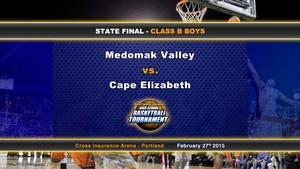Medomak Valley vs Cape Elizabeth Boys B State Final 2/27/15