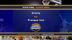 Greely vs Presque Isle Girls Class B State Final 02/27/2015