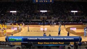 Oceanside vs. Falmouth Boys Class A State Final 02/27/2016